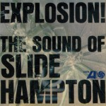 Explosion! The Sound Of Slide Hampton详情