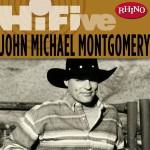 Rhino Hi-Five: John Michael Montgomery详情