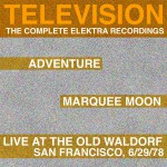 Marquee Moon/Adventure/Live At The Waldorf [The Complete Elektra Recordings Plus详情