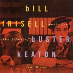 Music For The Films Of Buster Keaton: Go West详情