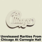 Unreleased Rarities From Chicago At Carnegie Hall详情