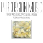 Percussion Music: Works by Varese, Colgrass, Saperstein, Cowell, Wuorinen详情