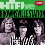 Rhino Hi-Five: Brownsville Station详情
