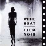 White Heat: Film Noir详情