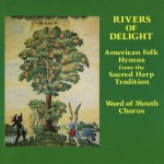 Rivers Of Delight - American Folk Hymns From The Sacred Harp Tradition详情