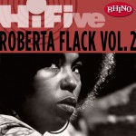Rhino Hi-Five: Roberta Flack [Vol. 2]详情