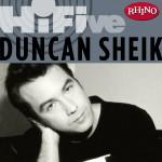 Rhino Hi-Five: Duncan Sheik详情