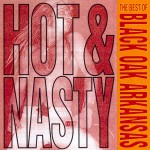 Hot And Nasty: The Best Of Black Oak Arkansas详情