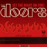 Set The Night On Fire: The Doors Bright Midnight Archives Concerts [w/Bonus Albu详情