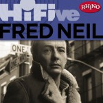 Rhino Hi-Five: Fred Neil详情