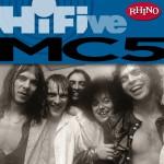 Rhino Hi-Five: The MC5详情