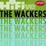Rhino Hi-Five: The Wackers详情