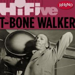 Rhino Hi-Five: T-Bone Walker详情