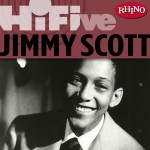 Rhino Hi-Five: Jimmy Scott详情