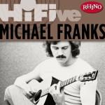 Rhino Hi-Five: Michael Franks详情