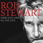 Some Guys Have All The Luck (The Definitive Rod Stewart)详情