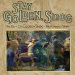 Stay Golden, Smog: The Best Of Golden Smog - The Ryko Years详情