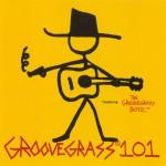 Groovegrass 101 featuring The Groovegrass Boyz详情