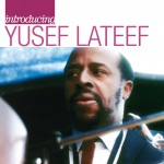 Introducing Yusef Lateef: The Atlantic Years详情