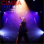 CIMBA LAST MAN TOUR FINAL 2012 AT SHIBUYA O-EAST详情
