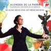 Alondra De La Parra - My Mexican Soul 
