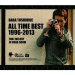 BABA TOSHIHIDE ALL TIME BEST 1996-2013 ~ロードショーのあのメロディ详情