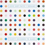 Love Lust Faith + Dreams详情