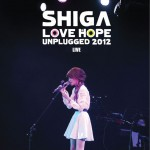 Shiga Love & Hope Unplugged 2012 Live详情