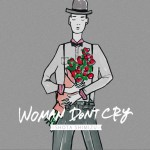 WOMAN DON'T CRY (Single)详情