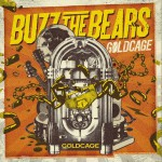 BUZZ THE BEARS - GOLDCAGE