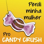 Perdi Minha Mulher Pro Candy Crush详情