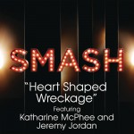 Heart Shaped Wreckage (SMASH Cast Version) [feat. Katharine McPhee & Jeremy Jord详情