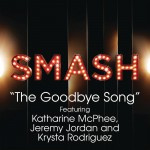 The Goodbye Song (SMASH Cast Version) [feat. Katharine McPhee, Jeremy Jordan & K详情