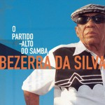 Bezerra Da Silva - O Partido Alto Do Samba详情
