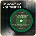 Luis Arcaráz Hijo y Su Orquesta详情