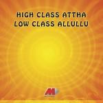 High Class Attha Low Class Alluliu详情