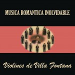 Música Romántica Inolvidable Violines de Villa Fontana详情