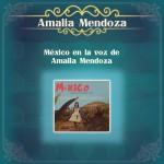 México en la Voz de Amalia Mendoza详情