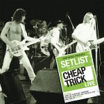 Setlist: The Very Best Of Cheap Trick LIVE详情