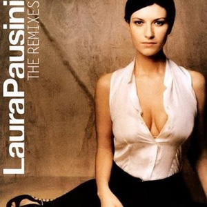 Laura pausini the remixes laura pausini for Laura pausini ascolta il tuo cuore