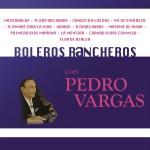 Boleros Rancheros Con Pedro Vargas详情