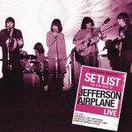Setlist: The Very Best Of Jefferson Airplane LIVE详情