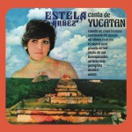 Estela Núñez Canta de Yucatán详情