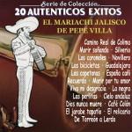 Serie de Colección 20 Auténticos Exitos Con el Mariachi Jalisco de Pepe Villa详情