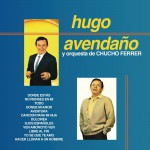 Hugo Avendaño y Orquesta de Chucho Ferrrer详情