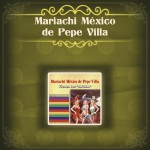 Mariachi México de Pepe Villa详情