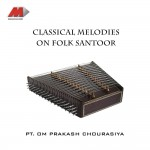 Classical Melodies On Folk Santoor详情