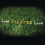 Love Inspires Love详情