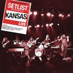 Setlist: The Very Best Of Kansas LIVE详情