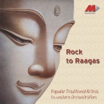 Rock To Raagas - Traditional Krithis To Western Orchestration详情